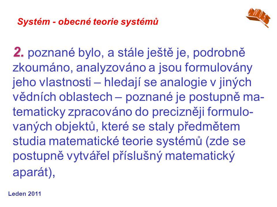 Leden 2013 Informační doplněk….SYSTÉMOVÁ VĚDA Informační doplněk….
