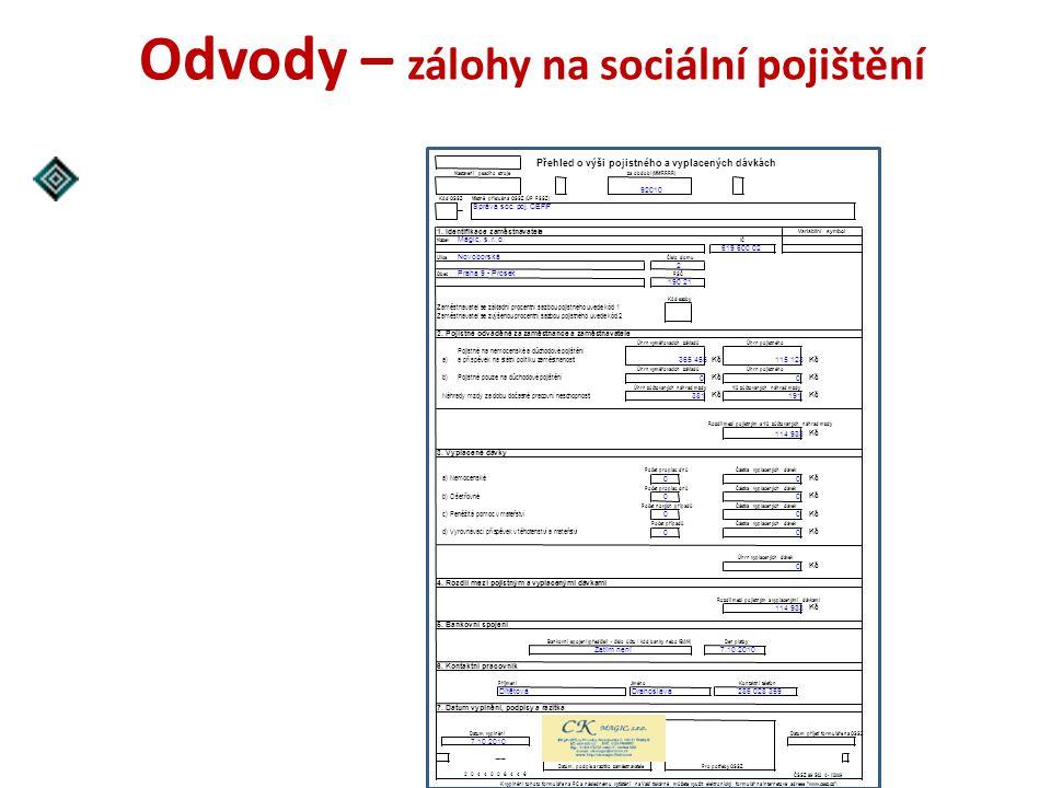 Odvody – zálohy na sociální pojištění Přehled o výši pojistného a vyplacených dávkách Místně příslušná OSSZ (ÚP PSSZ) Správa soc. poj. CEFIF 1. Identi