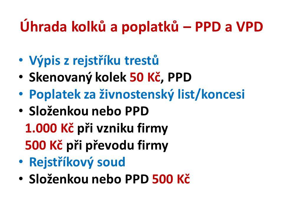 Úhrada kolků a poplatků – PPD a VPD Výpis z rejstříku trestů Skenovaný kolek 50 Kč, PPD Poplatek za živnostenský list/koncesi Složenkou nebo PPD 1.000