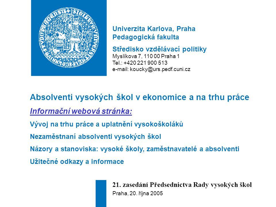 Univerzita Karlova, Praha Pedagogická fakulta Středisko vzdělávací politiky Myslíkova 7, 110 00 Praha 1 Tel.: +420 221 900 513 e-mail: koucky@urs.pedf