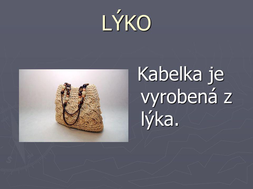 LÝKO Kabelka je vyrobená z lýka.