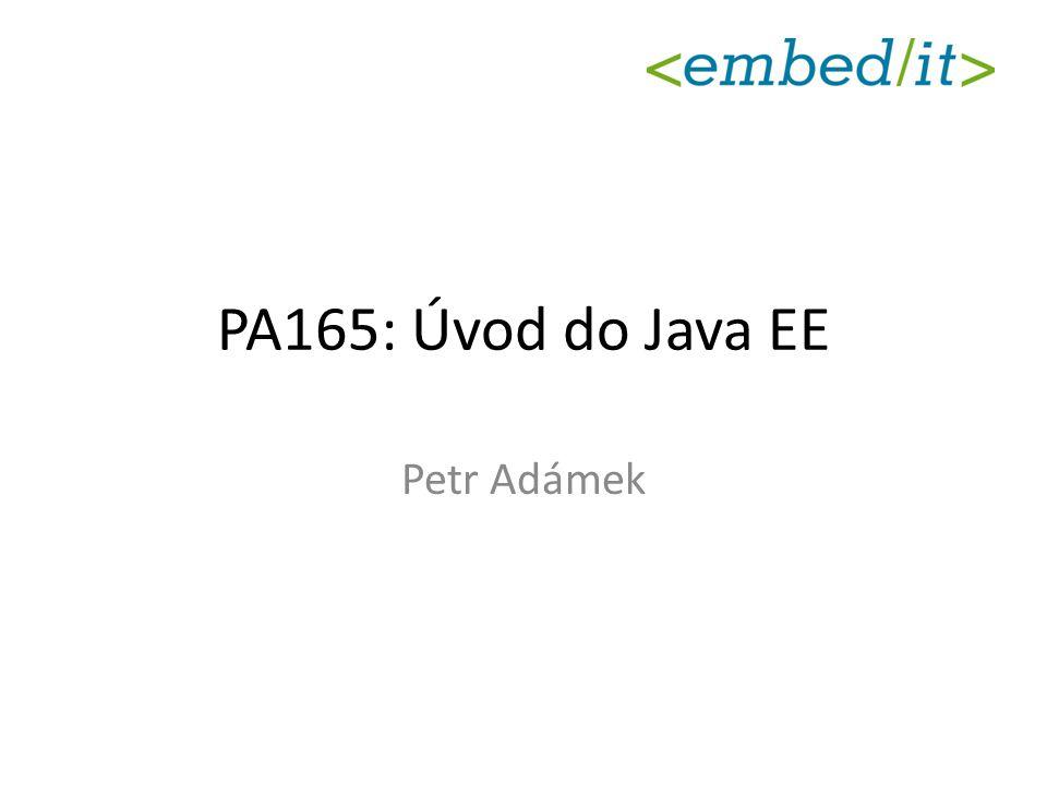 PA165: Úvod do Java EE22 Integrační vrstva (EIS Tear) Jiný IS Databáze Aplikační vrstva (Business Tier) Webová vrstva (Web tier) Klientská vrstva (Client Tier) Client computer Application server DB/IS server SpringEJB Desktop application Web Browser Mobile application Servlety JSP JDBCORM Prezentační vrstva Aplikační logika Perzistence dat JSF