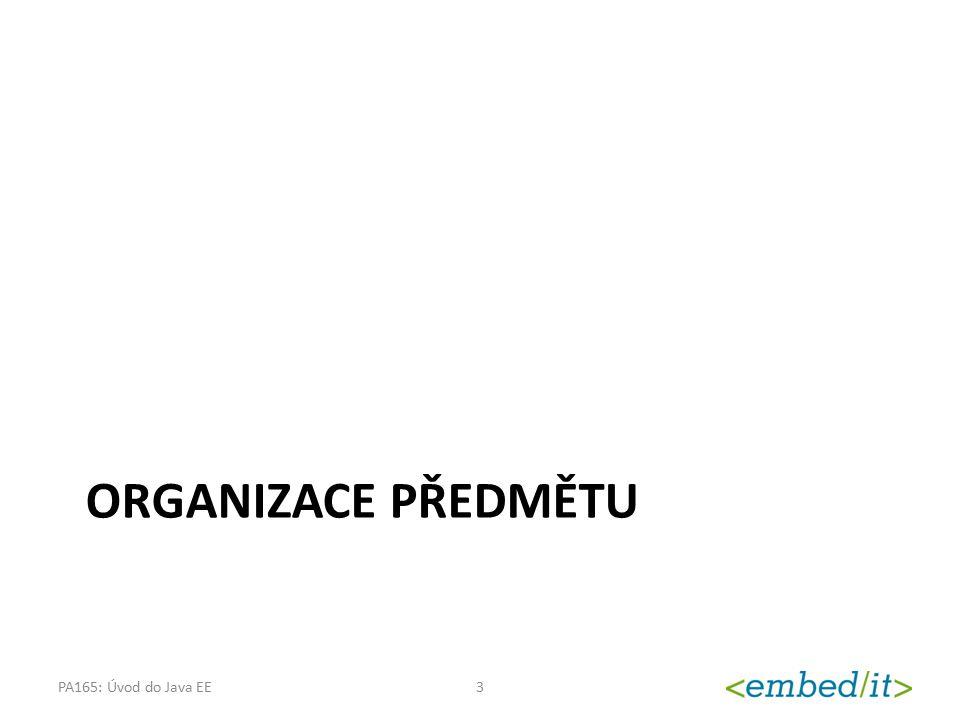 Formy výuky Přednáška – Doporučená účast Cvičení – Povinná účast – Příklady k probírané látce – Konzultace k projektům Projekt – Řešený ve čtyřčlenných týmech – Kontrolní body – Průběžná práce během semestru PA165: Úvod do Java EE4