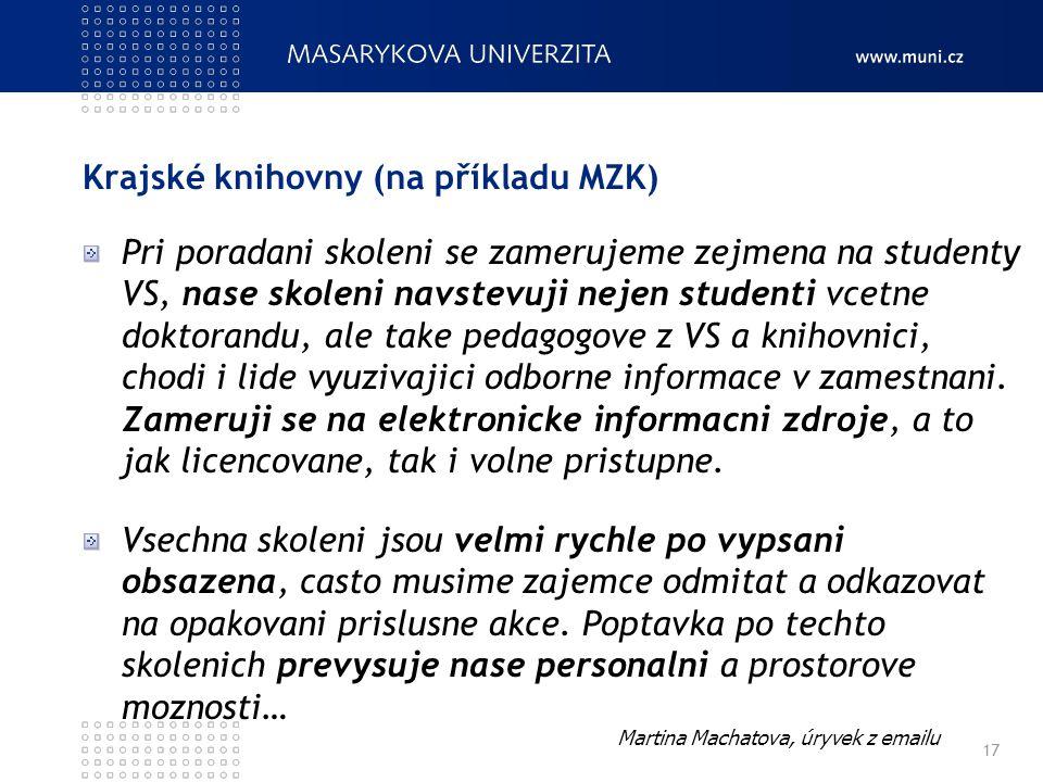 Krajské knihovny (na příkladu MZK) Pri poradani skoleni se zamerujeme zejmena na studenty VS, nase skoleni navstevuji nejen studenti vcetne doktorandu