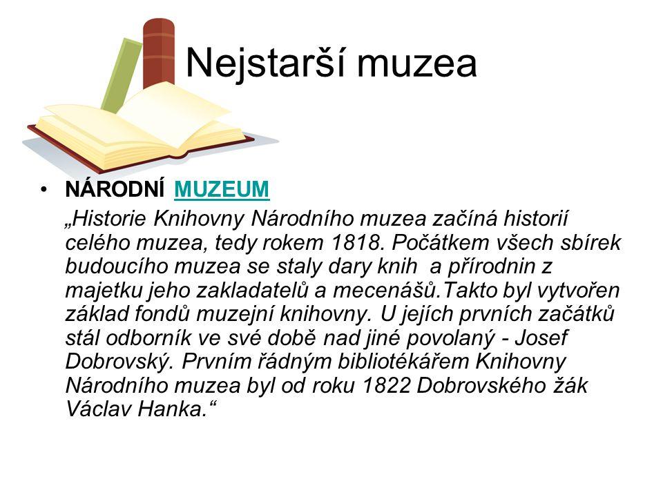 """Nejstarší muzea NÁRODNÍ MUZEUMMUZEUM """"Historie Knihovny Národního muzea začíná historií celého muzea, tedy rokem 1818. Počátkem všech sbírek budoucího"""