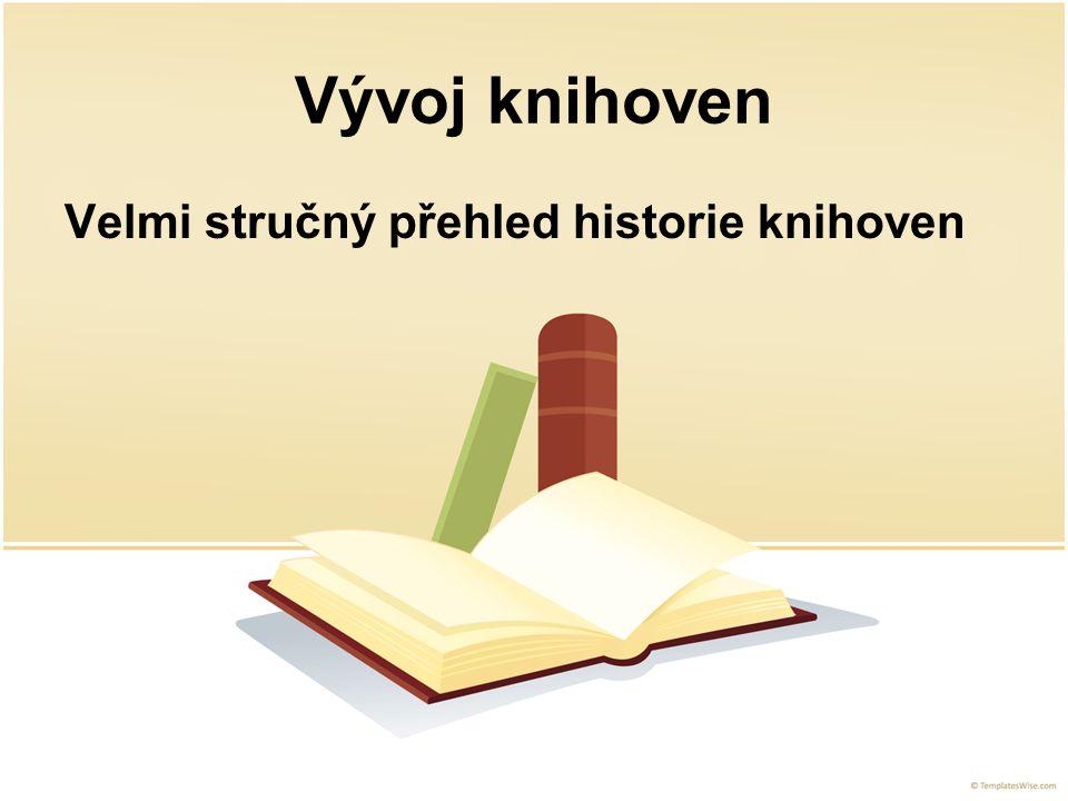 Vývoj knihoven Velmi stručný přehled historie knihoven