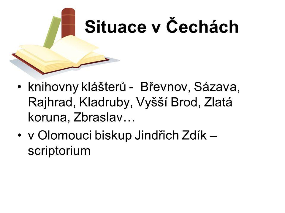 Situace v Čechách knihovny klášterů - Břevnov, Sázava, Rajhrad, Kladruby, Vyšší Brod, Zlatá koruna, Zbraslav… v Olomouci biskup Jindřich Zdík – script