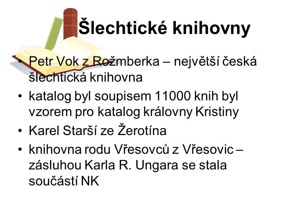 Šlechtické knihovny Petr Vok z Rožmberka – největší česká šlechtická knihovna katalog byl soupisem 11000 knih byl vzorem pro katalog královny Kristiny