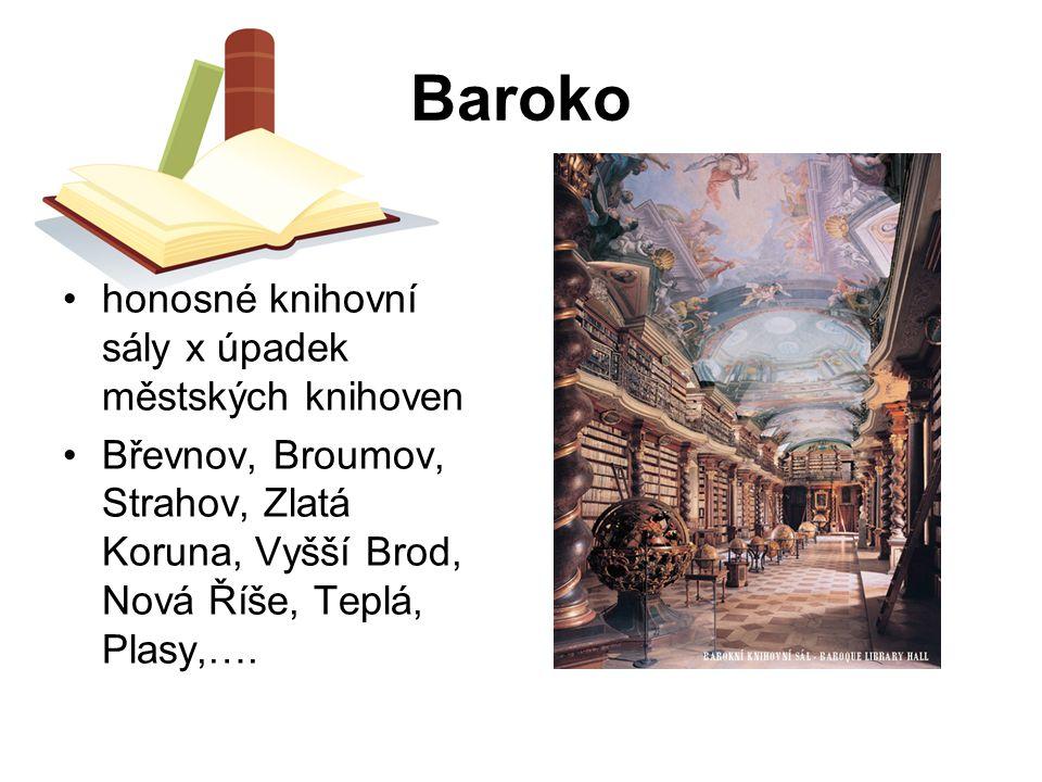Baroko honosné knihovní sály x úpadek městských knihoven Břevnov, Broumov, Strahov, Zlatá Koruna, Vyšší Brod, Nová Říše, Teplá, Plasy,….