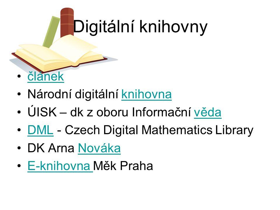 Digitální knihovny článek Národní digitální knihovnaknihovna ÚISK – dk z oboru Informační vědavěda DML - Czech Digital Mathematics LibraryDML DK Arna