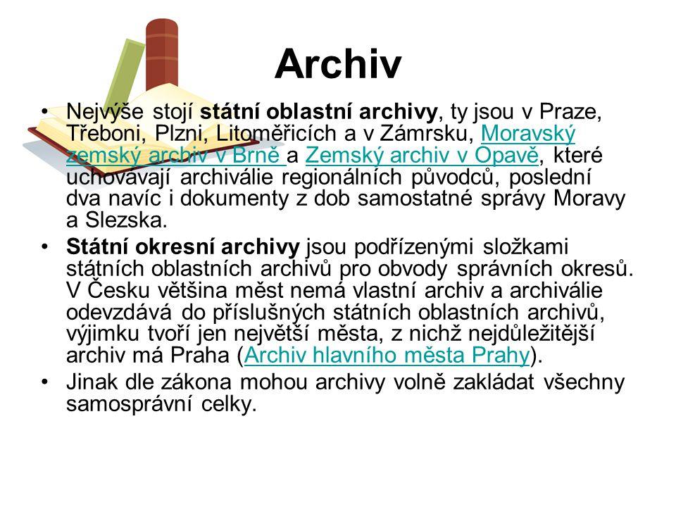 Archiv Nejvýše stojí státní oblastní archivy, ty jsou v Praze, Třeboni, Plzni, Litoměřicích a v Zámrsku, Moravský zemský archiv v Brně a Zemský archiv