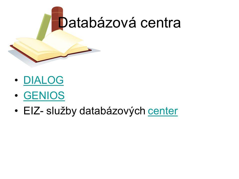 Databázová centra DIALOG GENIOS EIZ- služby databázových centercenter