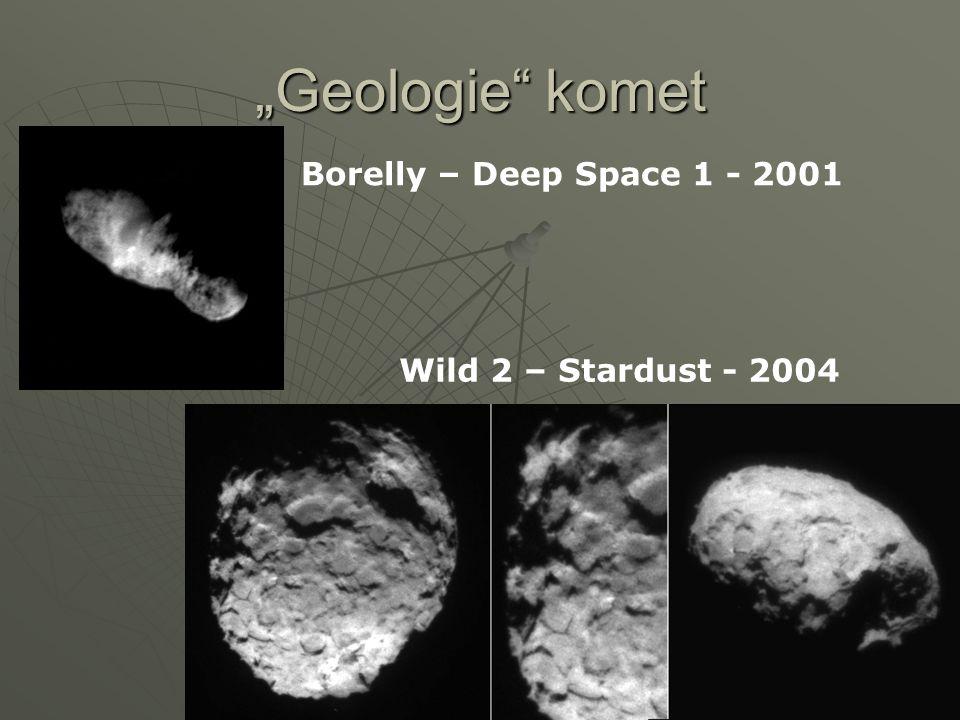 """""""Geologie"""" komet Borelly – Deep Space 1 - 2001 Wild 2 – Stardust - 2004"""