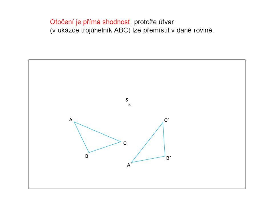Otočení je přímá shodnost, protože útvar (v ukázce trojúhelník ABC) lze přemístit v dané rovině.
