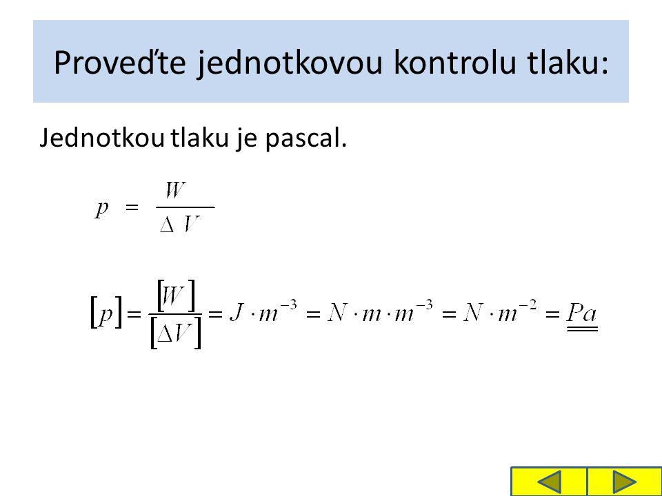 Závěr: 1.Pro = 1 m 3 je W = p.