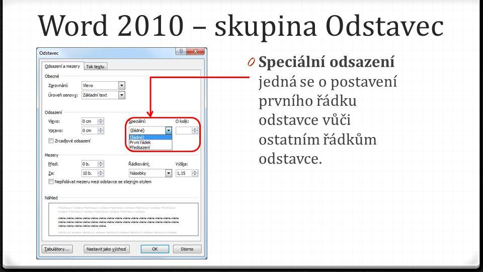 0 Speciální odsazení jedná se o postavení prvního řádku odstavce vůči ostatním řádkům odstavce.