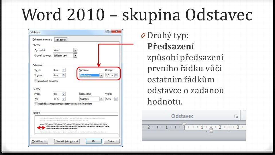 Word 2010 – skupina Odstavec 0 Druhý typ: Předsazení způsobí předsazení prvního řádku vůči ostatním řádkům odstavce o zadanou hodnotu.