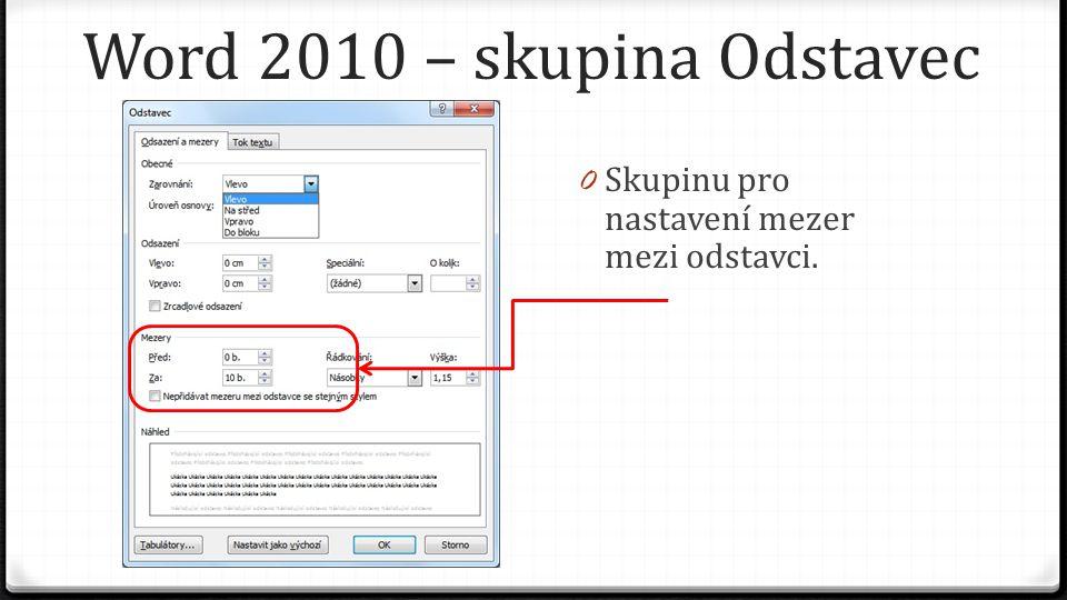 Word 2010 – skupina Odstavec 0 Skupinu pro nastavení mezer mezi odstavci.
