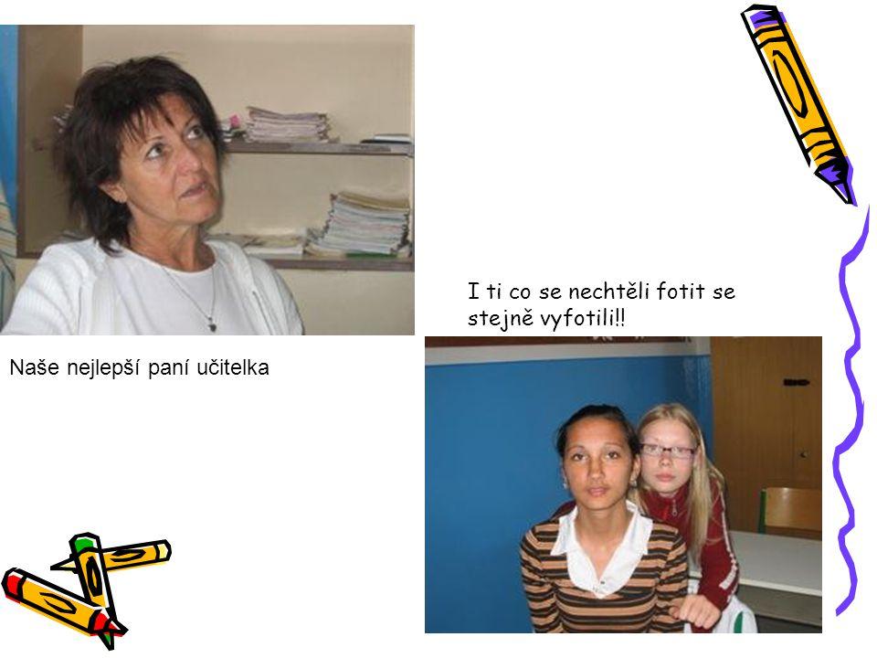 Naše nejlepší paní učitelka I ti co se nechtěli fotit se stejně vyfotili!!