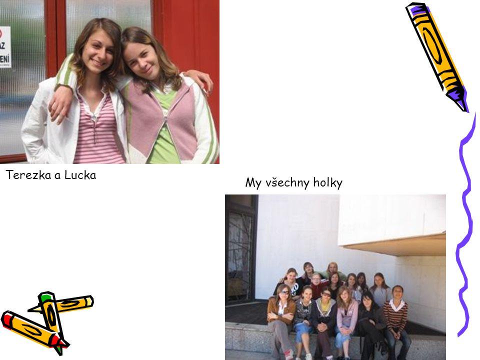 Terezka a Lucka My všechny holky