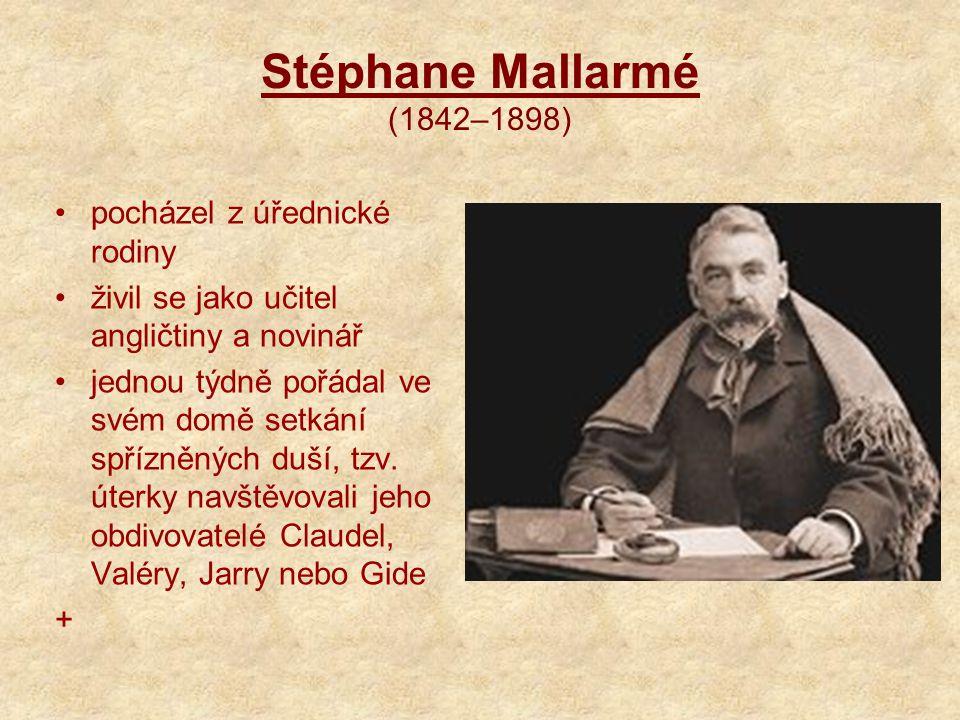 Stéphane Mallarmé (1842–1898) pocházel z úřednické rodiny živil se jako učitel angličtiny a novinář jednou týdně pořádal ve svém domě setkání spřízněných duší, tzv.