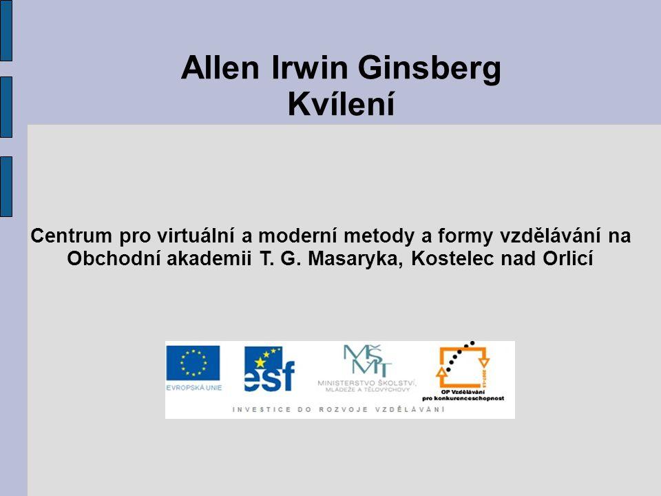 Allen Irwin Ginsberg Kvílení Centrum pro virtuální a moderní metody a formy vzdělávání na Obchodní akademii T.