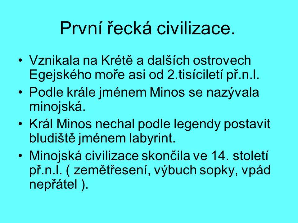 První řecká civilizace.