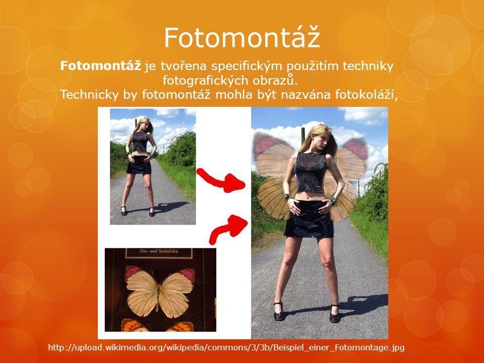 Fotomontáž Fotomontáž je tvořena specifickým použitím techniky fotografických obrazů.