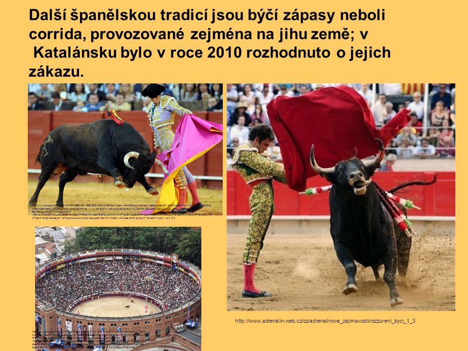 Další španělskou tradicí jsou býčí zápasy neboli corrida, provozované zejména na jihu země; v Katalánsku bylo v roce 2010 rozhodnuto o jejich zákazu.