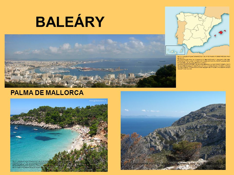 BALEÁRY PALMA DE MALLORCA http://www.google.cz/imgres?q=bale%C3%A1ry&um=1&hl=cs&biw=1366&bih=652&tbm=isch &tbnid=vIhk- uz319jiXM:&imgrefurl=http://cs.
