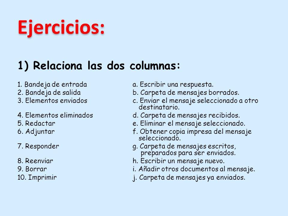 Ejercicios: 1) Relaciona las dos columnas: 1. Bandeja de entradaa.