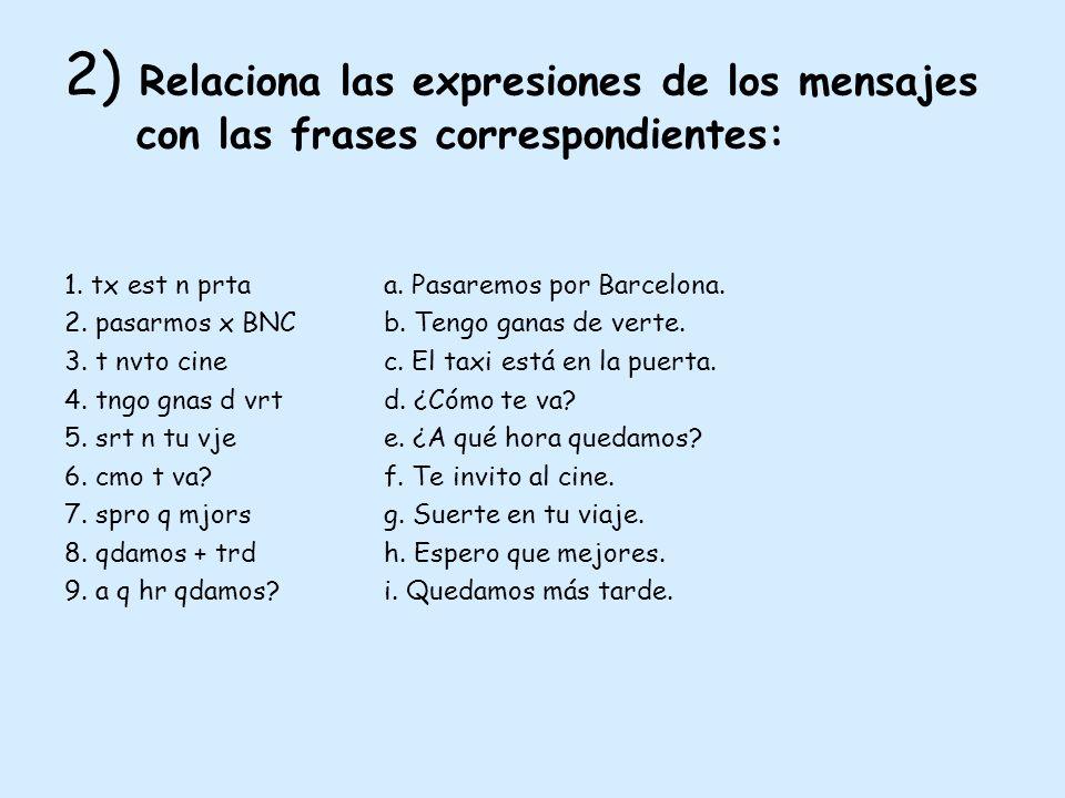 2) Relaciona las expresiones de los mensajes con las frases correspondientes: 1.