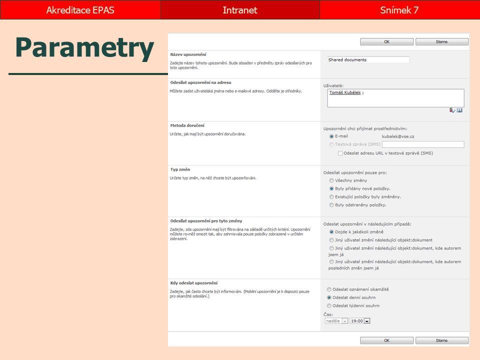 Parametry IntranetSnímek 7Akreditace EPAS