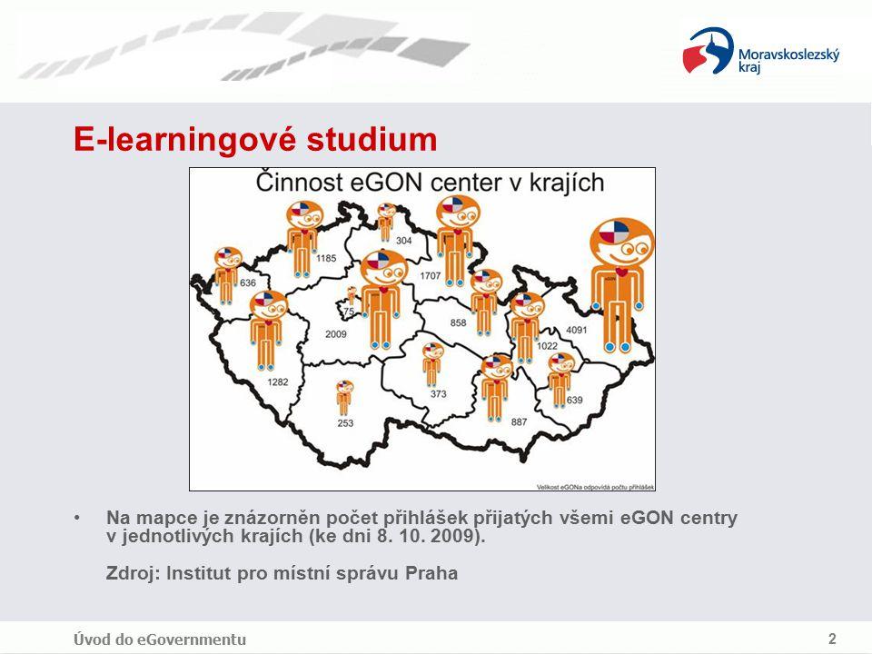 Úvod do eGovernmentu 2 E-learningové studium Na mapce je znázorněn počet přihlášek přijatých všemi eGON centry v jednotlivých krajích (ke dni 8.