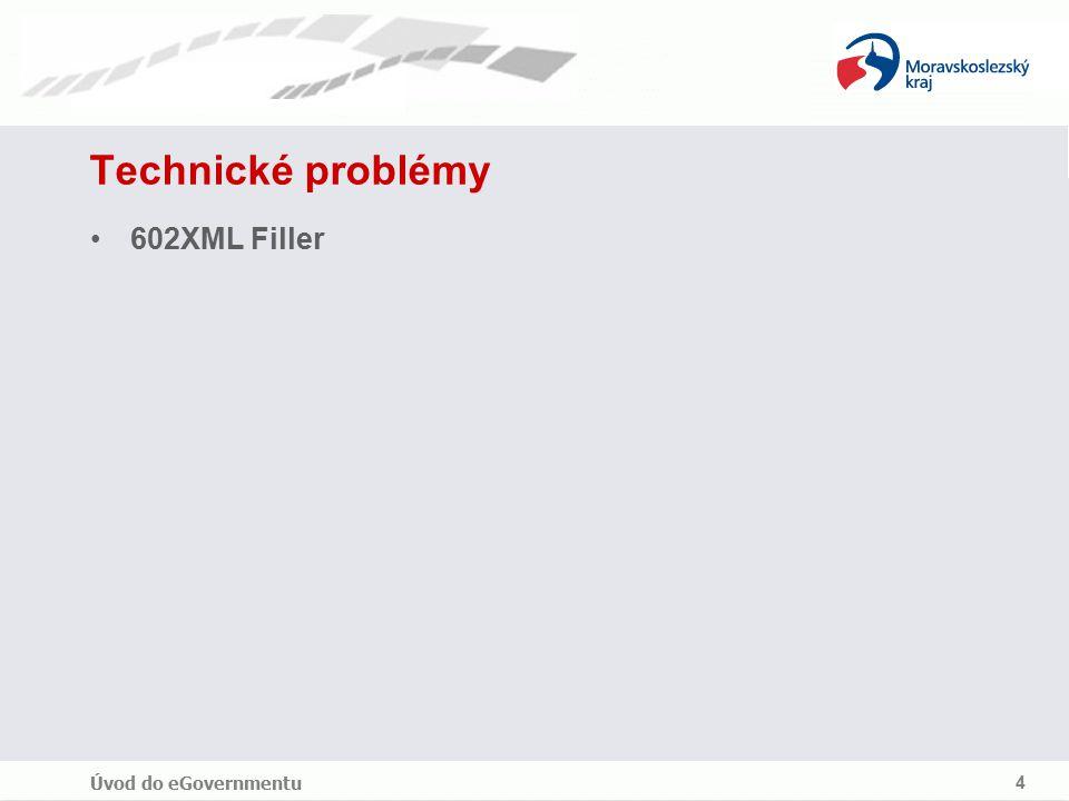 Úvod do eGovernmentu 4 Technické problémy 602XML Filler