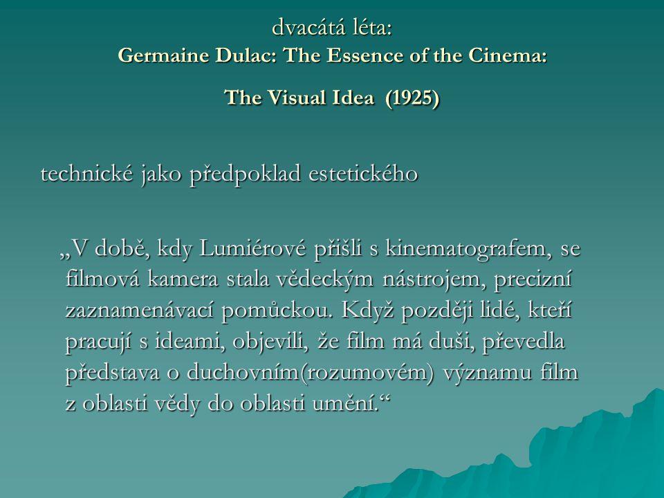 """- film otrokem stávajících druhů umění (jako ztvárnění románové nebo dramatické literatury) - otroctví v umělecké sféře násilně odňalo filmu jeho původní podstatu: """" Jednou z hlavních vlastností filmu je jeho vzdělávací a poučná moc. """" Jednou z hlavních vlastností filmu je jeho vzdělávací a poučná moc."""
