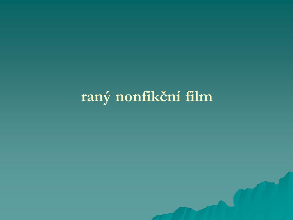 raný nonfikční film versus dokumentární film (= nonfikční film před a po 1.