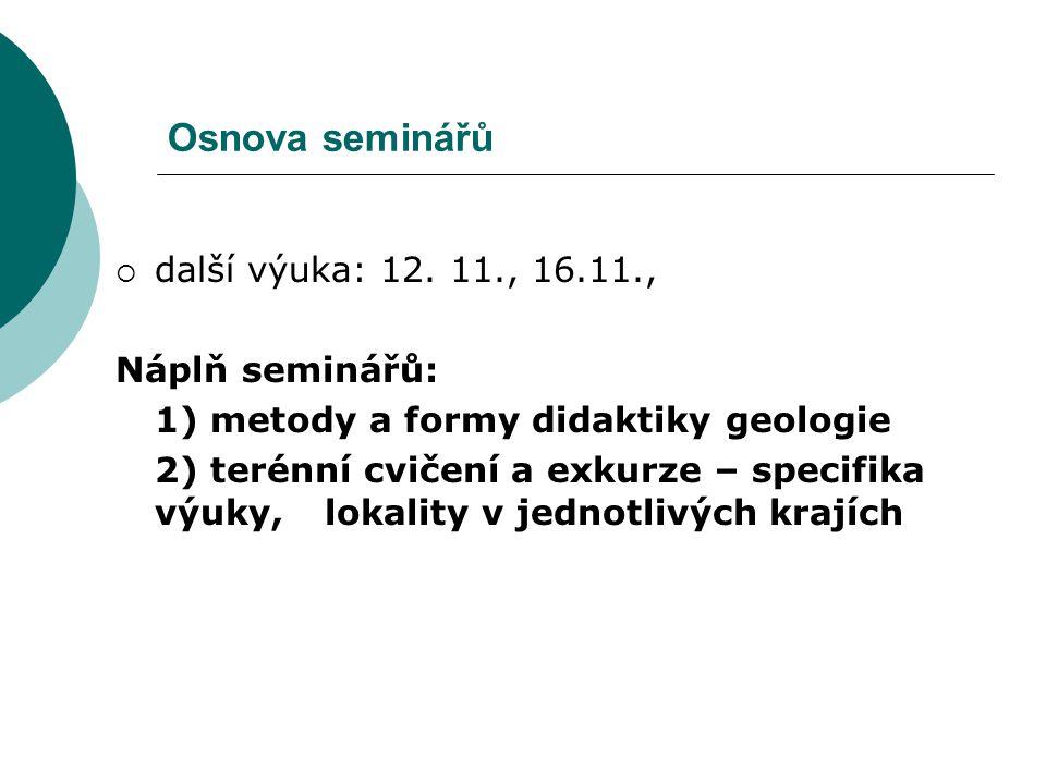 """Didaktika geologie jako věda = """" věda, která zkoumá specifické podmínky, zákonitost a jevy výchovného procesu podmíněného geologickými poznatky a objekty s cílem dosáhnout co nejlepšího využití geologických poznatků pro formování osobnosti PAUK 1979 výchovně vzdělávací proces geologické učivo praktické využití => teorie a praxe výuky geologického učiva"""