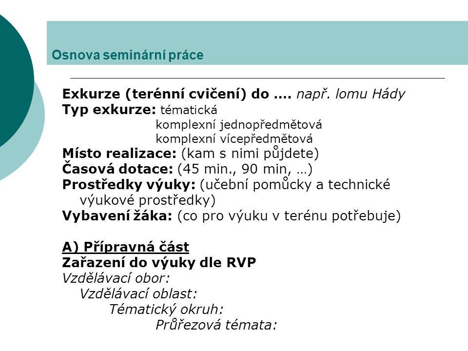 Osnova seminární práce VVC: formulujte pro Vaši konkrétní exkurzi, neopisujte očekávané výstupu z RVP ZV.