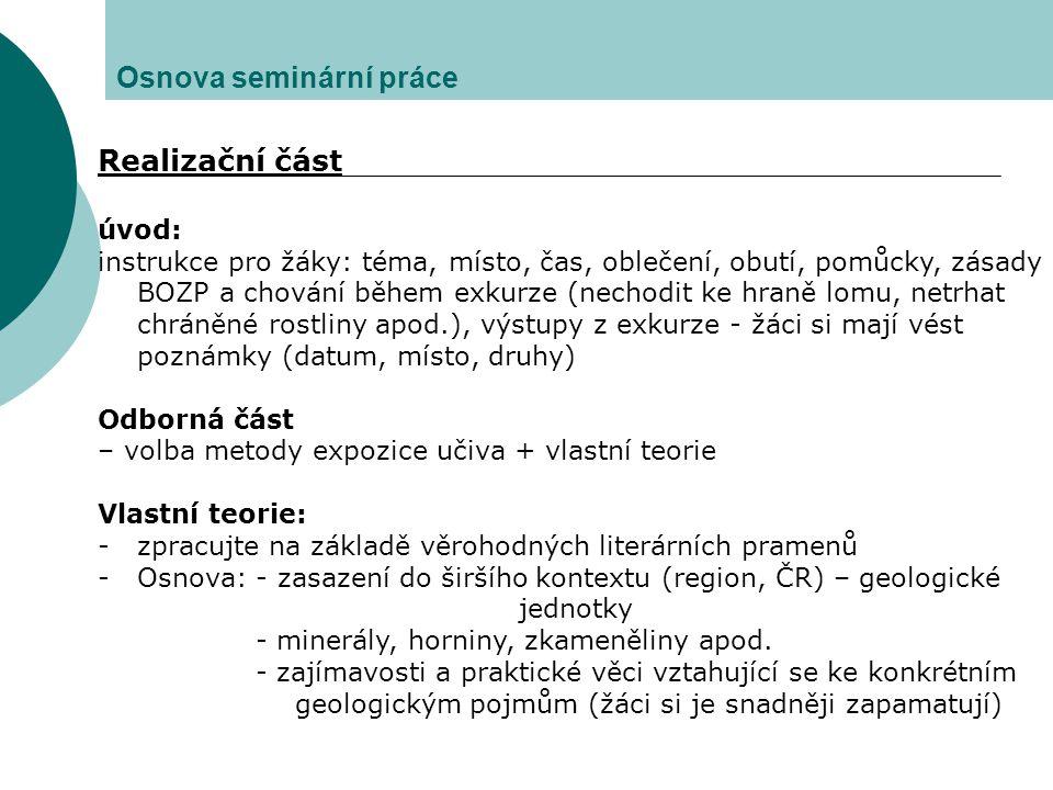 Literatura pro učitele geologie Odborné publikace  CHLUPÁČ,Ivo, BRZOBOHATÝ Rostislav, KOVANDA, Jiří a STRÁNÍK, Zdeněk: Geologická minulost České republiky.
