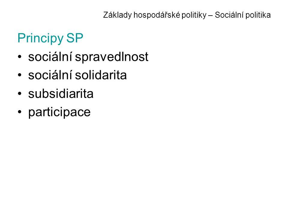 Základy hospodářské politiky – Sociální politika Nástroje SP vychází z právního řádu a mají konsensuální charakter obecné konkrétní