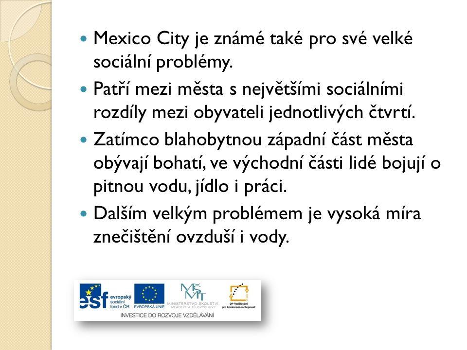 Mexico City je známé také pro své velké sociální problémy. Patří mezi města s největšími sociálními rozdíly mezi obyvateli jednotlivých čtvrtí. Zatímc