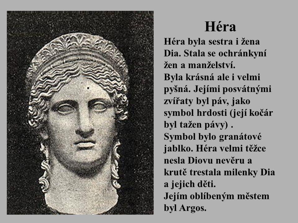 Héra Héra byla sestra i žena Dia. Stala se ochránkyní žen a manželství. Byla krásná ale i velmi pyšná. Jejími posvátnými zvířaty byl páv, jako symbol