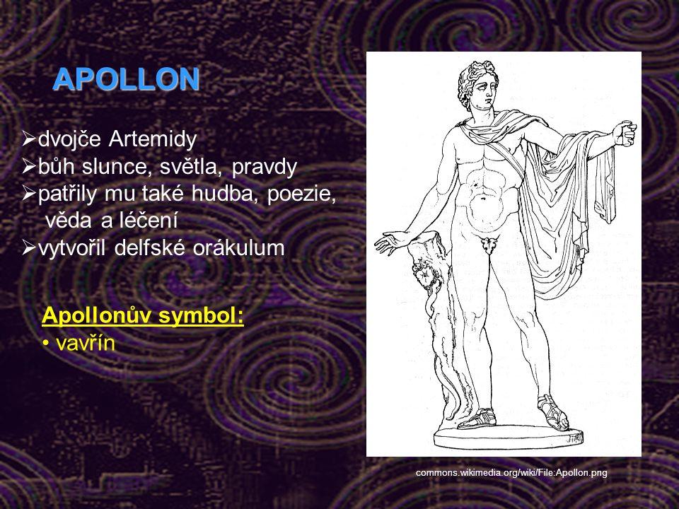 APOLLON  dvojče Artemidy  bůh slunce, světla, pravdy  patřily mu také hudba, poezie, věda a léčení  vytvořil delfské orákulum Apollonův symbol: vavřín commons.wikimedia.org/wiki/File:Apollon.png