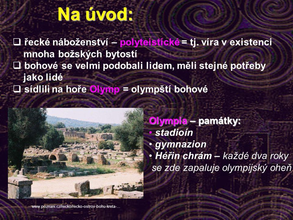 Na úvod:  řecké náboženství – polyteistické = tj.
