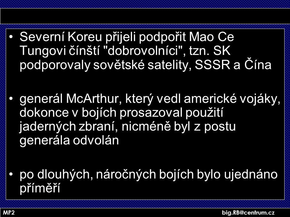 MP2 big.RB@centrum.cz Severní Koreu přijeli podpořit Mao Ce Tungovi čínští