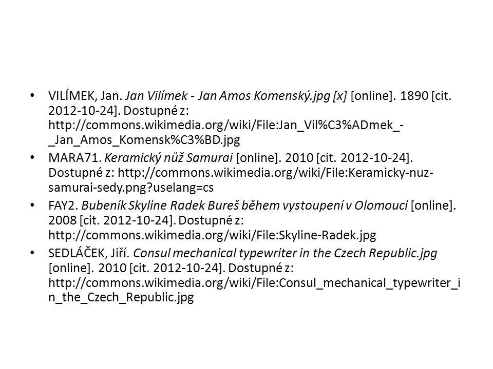 VILÍMEK, Jan. Jan Vilímek - Jan Amos Komenský.jpg [x] [online]. 1890 [cit. 2012-10-24]. Dostupné z: http://commons.wikimedia.org/wiki/File:Jan_Vil%C3%