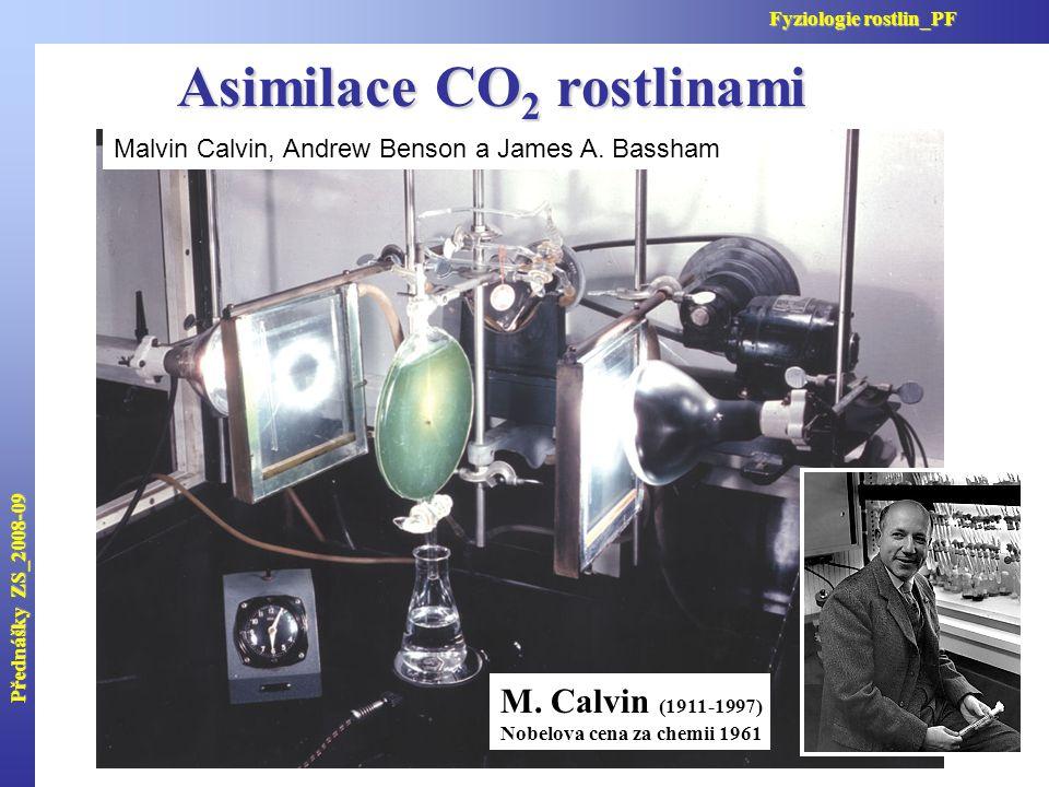 Asimilace CO 2 rostlinami M. Calvin (1911-1997) Nobelova cena za chemii 1961 Malvin Calvin, Andrew Benson a James A. Bassham Přednášky ZS_2008-09 Fyzi