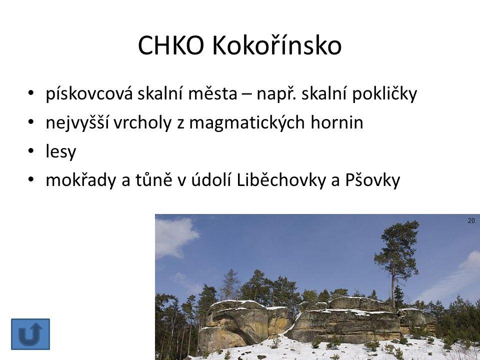 CHKO Kokořínsko pískovcová skalní města – např. skalní pokličky nejvyšší vrcholy z magmatických hornin lesy mokřady a tůně v údolí Liběchovky a Pšovky