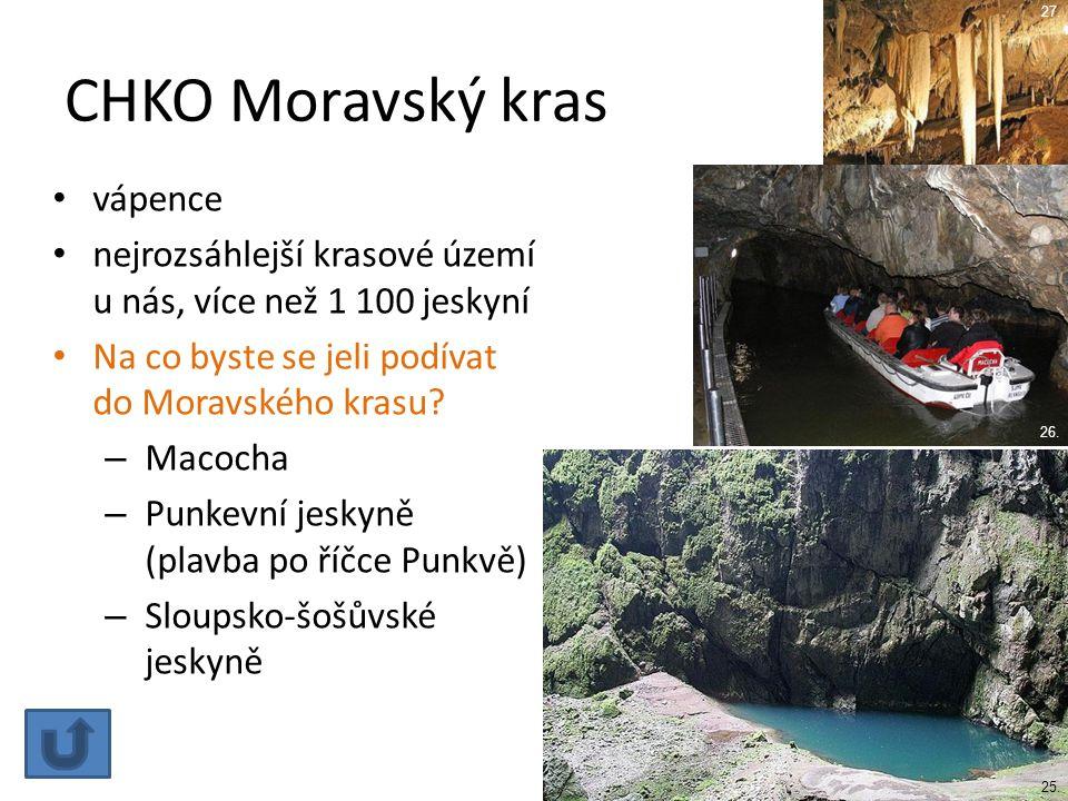 CHKO Moravský kras vápence nejrozsáhlejší krasové území u nás, více než 1 100 jeskyní Na co byste se jeli podívat do Moravského krasu? – Macocha – Pun